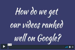 How do we get our videos to rank well on Google?