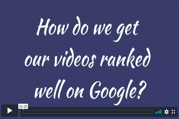 How-do-we-get-our-videos-to-rank-well-on-Google-thumbnail-600