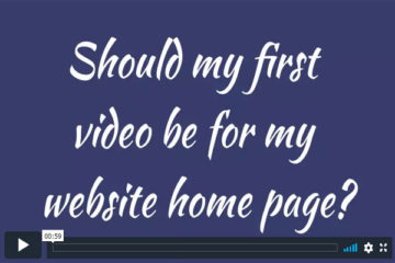 Should my first video be for my website home page?